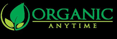 Organic Anytime